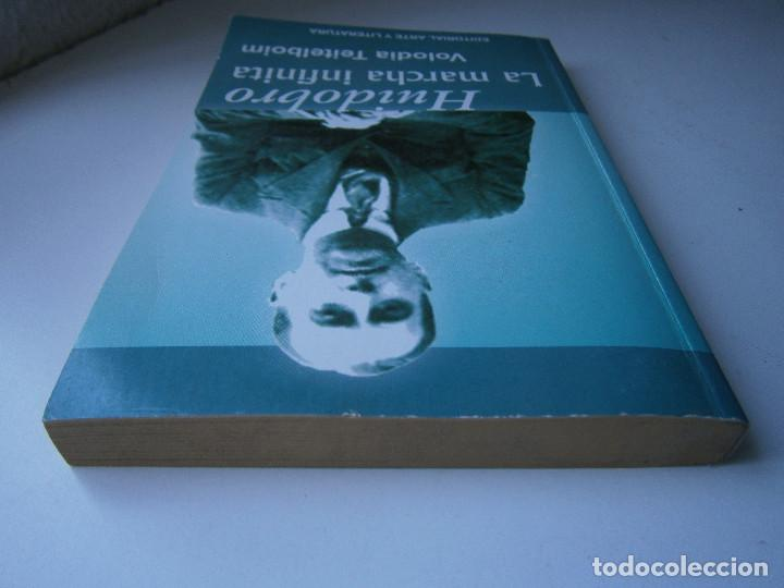 Libros de segunda mano: HUIDOBRO LA MARCHA INFINITA Volodia Teitelboim 2006 - Foto 8 - 128803555