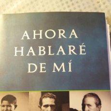Libros de segunda mano: AHORA HABLARÉ DE MÍ , DE ANTONIO GALA. Lote 128960907