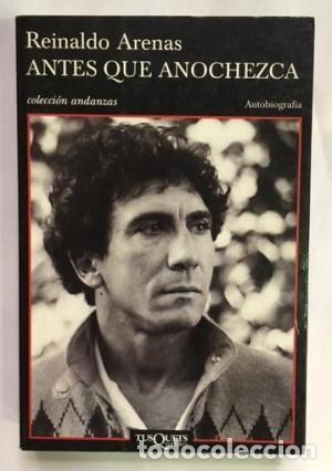 ANTES QUE ANOCHEZCA. REINALDO ARENAS (Libros de Segunda Mano - Biografías)