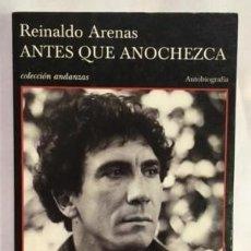 Libros de segunda mano: ANTES QUE ANOCHEZCA. REINALDO ARENAS. Lote 129997443