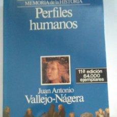 Libros de segunda mano: PERFILES HUMANOS .JUAN ANTONIO VALLEJO-NAGERA ( PLANETA ). Lote 130090235