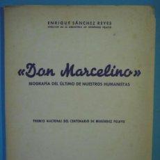 Libros de segunda mano - DON MARCELINO (BIOGRAFIA DEL ULTIMO DE NUESTROS HUMANISTAS) - ENRIQUE SANCHEZ REYES - SANTANDER 1956 - 130190447