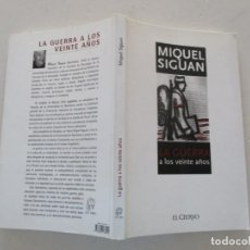 Livros em segunda mão: MIQUEL SIGUAN LA GUERRA A LO VEINTE AÑOS. RMT87410. Lote 130277162