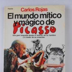 Libros de segunda mano: EL MUNDO MÍTICO Y MÁGICO DE PICASSO, (CARLOS ROJAS), PLANETA 1984. Lote 28534243