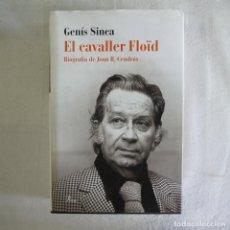Libros de segunda mano: EL CAVALLER FLOÏD. BIOGRAFIA DE JOAN B. CENDRÓS - GENÍS SINCA - EDICIONES PROA - 2016. Lote 130633950