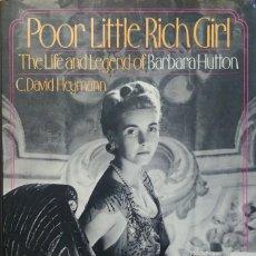 Libros de segunda mano: POOR LITTLE RICH GIRL: THE LIFE AND LEGEND OF BARBARA HUTTON / C. DAVID HEYMANN. RANDOM HOUSE, 1983.. Lote 130634018