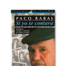 Libros de segunda mano: PACO RABAL - SI YO TE CONTARA. Lote 130714479