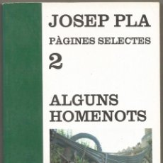 Libros de segunda mano: ALGUNS HOMANOTS - JOSEP PLA - 1991. Lote 130806876