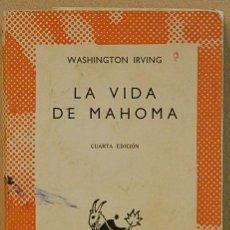 Libros de segunda mano: LA VIDA DE MAHOMA.WASHINGTON IRVING.COLECCION AUSTRAL.Nº476.ESPASA-CALPE. Lote 131014264