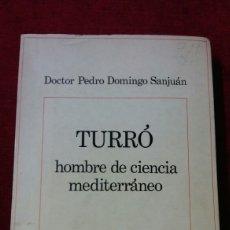 Libros de segunda mano: BIOGRAFÍA ANTOLÓGICA. TURRÓ. HOMBRE DE CIENCIA MEDITERRÁNEO.. Lote 131044964