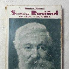 Libros de segunda mano: SANTIAGO RUSIÑOL SU VIDA Y SU OBRA - JUSTINO OCHOA-ED.PUEYO - MADRID. Lote 131048392