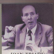 Libros de segunda mano: JOAN TRIADÙ MEMÒRIES D´UN SEGLE D´ OR EDICIONS PROA 2008 1ª EDICIÓ IL·LUSTRAT NOMBROSES FOTOGRAFIES. Lote 131099568