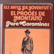 Libros de segunda mano: PERE COROMINES EL PROCÉS DE MONTJÜIC ELS ANYS DE JOVENTUD I DIARIS RECORDS ED CURIAL 1974 1ª EDICIÓ. Lote 131237663
