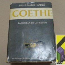 Libros de segunda mano: CARRE, JEAN MARIEGOETHE: LA NOVELA DE UN GENIO (TRAD:IRMA FONTANA). Lote 131288871