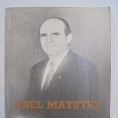 Libros de segunda mano: ABEL MATUTES. APROXIMACIÓN BIOGRÁFICA DE ALFONSO SALGADO. 1994. Lote 131410578