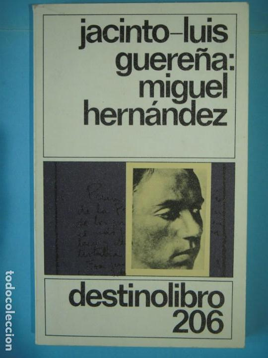 MIGUEL HERNANDEZ - JACINTO-LUIS GUEREÑA - EDICIONES DESTINO, 1983, 1ª EDICION (COMO NUEVO) (Libros de Segunda Mano - Biografías)