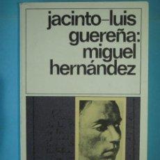 Libros de segunda mano: MIGUEL HERNANDEZ - JACINTO-LUIS GUEREÑA - EDICIONES DESTINO, 1983, 1ª EDICION (COMO NUEVO). Lote 131733094