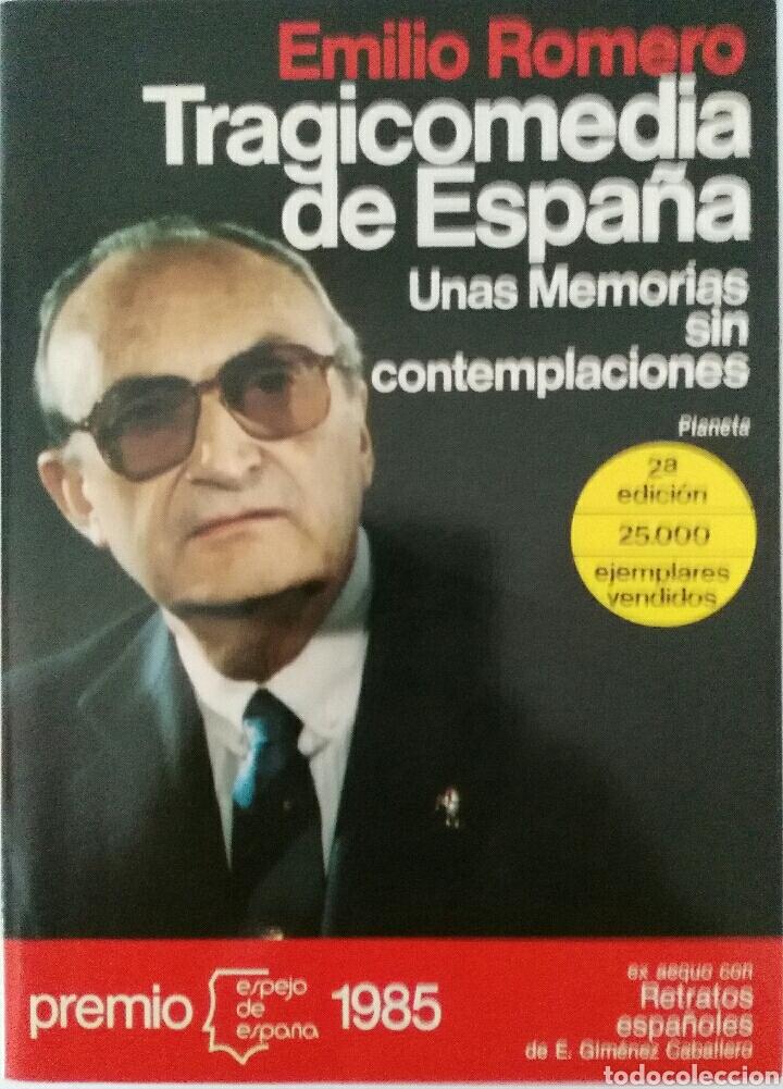EMILIO ROMERO. TRAGICOMEDIA DE ESPAÑA. (Libros de Segunda Mano - Biografías)