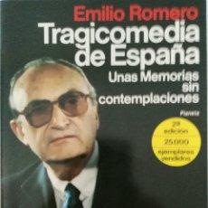 Libros de segunda mano: EMILIO ROMERO. TRAGICOMEDIA DE ESPAÑA.. Lote 131745845