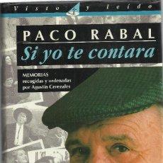 Libros de segunda mano: SI YO TE CONTARA:MEMORIAS DE PACO RABAL.AGUILAR.1994.. Lote 131957482