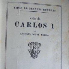 Libros de segunda mano: VIDA DE GRANDES HOMBRES CARLOS I 1945 ENCUADERNADO. Lote 131970634