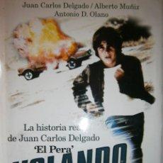 Libros de segunda mano: VOLANDO VOY LA HISTORIA REAL DE JUAN CARLOS DELGADO EL PERA 1 EDICION 2006. Lote 132068694