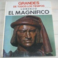 Libros de segunda mano: LORENZO EL MAGNÍFICO - GRANDES DE TODOS LOS TIEMPOS. Lote 132115574