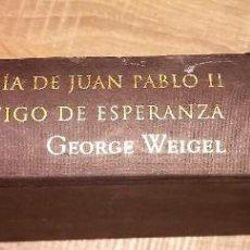 Libros de segunda mano: BIOGRAFÍA DE JUAN PABLO II TESTIGO DE ESPERANZA ** GEORGE WEIGEL. Lote 132177294