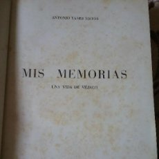 Libros de segunda mano: MIS MEMORIAS, POR ANTONIO YANES MATOS. DEDICADO. GOYA, 1954. CANARIAS, VALBANERA. ILUSTRADO.. Lote 132220974