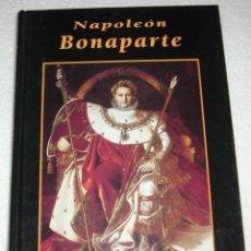 Libros de segunda mano: MAGNIFICA BIOGRAFIA DE NAPOLEON BONAPARTE DE EDICIONES RUEDA 1999, TAPA DURA 198 PG. 18X25 APRX.. Lote 132475758