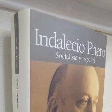 Libros de segunda mano: INDALECIO PRIETO. SOCIALISTA Y ESPAÑOL OCTAVIO CABEZAS. Lote 130699769