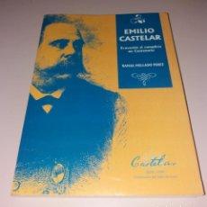 Libros de segunda mano: LIBRO. EMILIO CASTELAR, EVOCACIÓN AL CUMPLIRSE UN CENTENARIO. RAFAEL MELLADO, 1999, SAN PEDRO. Lote 132663742