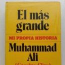Libros de segunda mano: EL MÁS GRANDE. MI PROPIA HISTORIA. MUHAMMAD ALI (CASSIUS CLAY) - RICHARD DURHAM. Lote 132937210