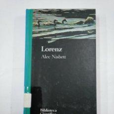 Libros de segunda mano: LORENZ. ALEC NISBETT. BIBLIOTECA CIENTIFICA SALVAT. TDK352. Lote 133003426