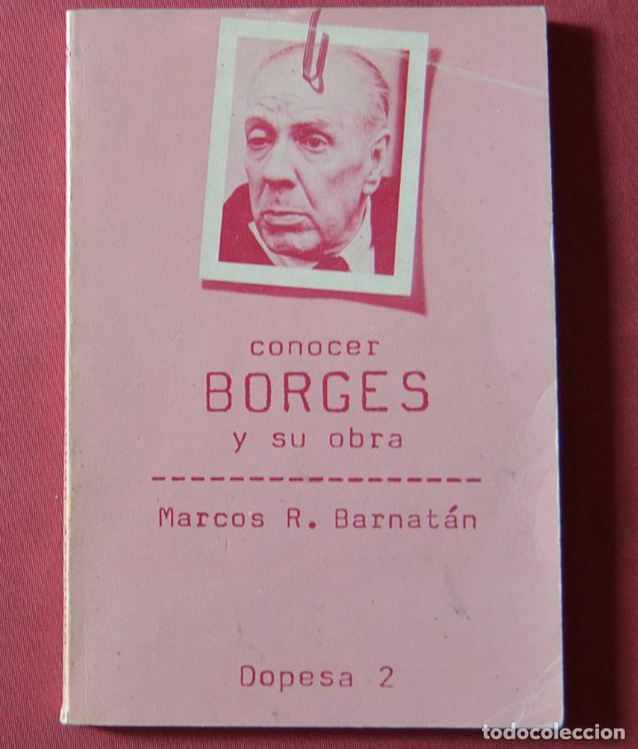 CONOCER BORGES Y SU OBRA - MARCOS R. BARNATAN - DOPESA 2 - 1ª EDICION 1978 (Libros de Segunda Mano - Biografías)