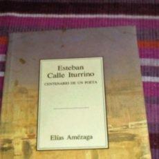 Libros de segunda mano: ESTEBAN CALLE ITURRINO ELÍAS AMEZAGA ILUSTRADO TEMAS VIZCAINOS. Lote 133145998