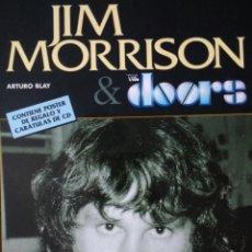 Libros de segunda mano: JIM MORRISON AND THE DOORS. INFIERNO Y GLORIA DEL REY LAGARTO. ARTURO BLAY. COLECCIÓN IMÁGENES DE RO. Lote 133371759
