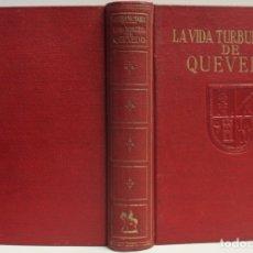 Libros de segunda mano: LA VIDA TURBULENTA DE QUEVEDO. - ASTRANA MARÍN, LUIS. - MADRID, 1945.. Lote 123159212