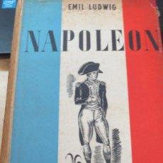 Libros de segunda mano: NAPOLEÓN EMIL LUDWIG EDIT JUVENTUD AÑO 1949. Lote 133731810