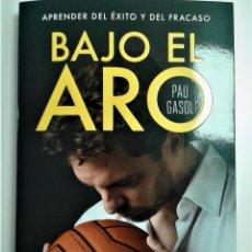 Libros de segunda mano: PAU GASOL - BAJO EL ARO (CONECTA). Lote 133735302
