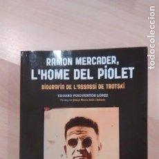 Libros de segunda mano: 'RAMON MERCADER, L'HOME DEL PIOLET. BIOGRAFIA DE L'ASSASSÍ DE TROTSKI'. EDUARD PUIGVENTÓS. Lote 133742710
