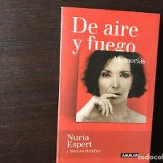 Libros de segunda mano: DE AIRE Y FUEGO. MEMORIAS. NURIA ESPERT. Lote 133743698