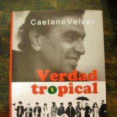 Libros de segunda mano: VERDAD TROPICAL; CAETANO VELOSO; SALAMANDRA, 2004; 9788478888900. Lote 133746370