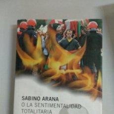 Libros de segunda mano: SABINO ARANA O LA SENTIMENTALIDAD TOTALITARIA - IÑAKI EZKERRA. Lote 133748122