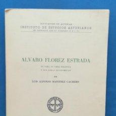 Libros de segunda mano: ENVÍO GRATIS. ÁLVARO FLÓREZ. SU VIDA, SU OBRA POLÍTICA Y SUS IDEAS ECONÓMICAS. DIPUTACIÓN ASTURIAS.. Lote 133748390