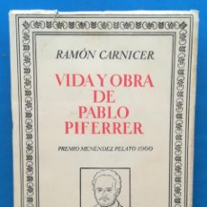 Libros de segunda mano: ENVÍO GRATIS. RAMÓN CARNICER. VIDA Y OBRA DE PABLO PIFERRER.. Lote 133749510
