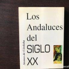Libros de segunda mano: LOS ANDALUCES DEL SIGLO XX. Lote 133755442