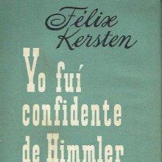 Libros de segunda mano: YO FUI CONFIDENTE DE HIMLER. FÉLIX KERSTEN.. Lote 133828250