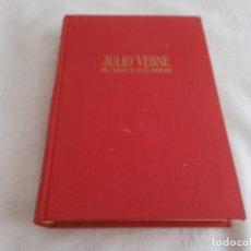 Libros de segunda mano: JULIO VERNE SU VIDA Y SUS OBRAS. Lote 134159198