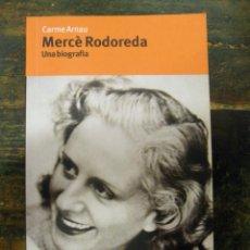 Libros de segunda mano: MERCÈ RODOREDA. UNA BIOGRAFIA; CARME ARNAU; EDICIONS 62,PROA, 2007; 9788484370505. Lote 134278666